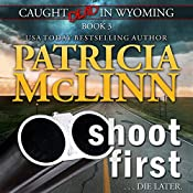 Shoot First: Caught Dead in Wyoming, Book 3 | Patricia McLinn
