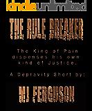 The Rule Breaker: A Depravity Story