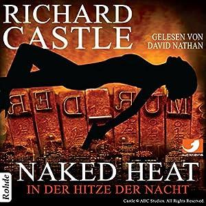 Naked Heat: In der Hitze der Nacht (Nikki Heat 2) Hörbuch