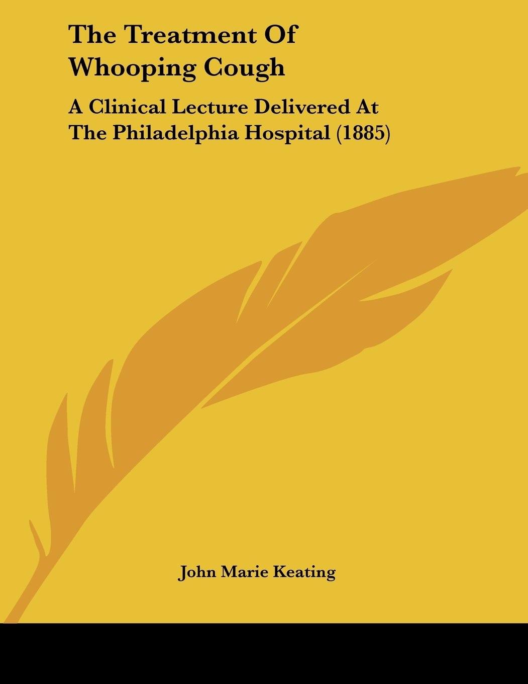 Read Online The Treatment Of Whooping Cough: A Clinical Lecture Delivered At The Philadelphia Hospital (1885) pdf epub