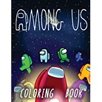 Among Us Coloring Book: +50 Premium Coloring Pages For Kids And Adults, Enjoy Drawing And Coloring Them As You Want!