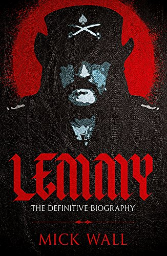 Lemmy: The Definitive Biography [Mick Wall] (Tapa Blanda)