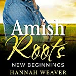Amish Roots: New Beginnings | Hannah Weaver
