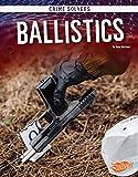 Ballistics (Crime Solvers)