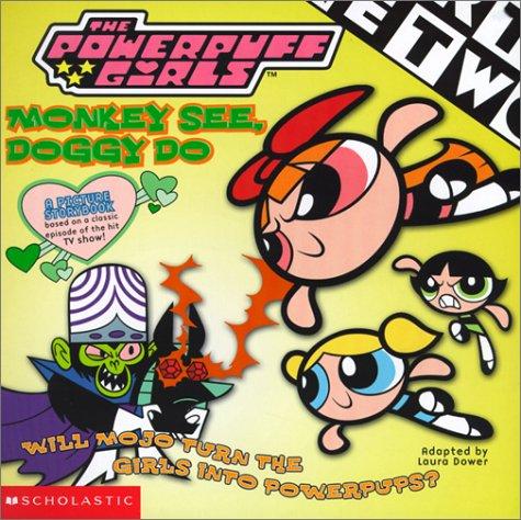 Monkey See, Doggy Doo (Turtleback School & Library Binding Edition) (Powerpuff Girls (Numbered Hardcover Scholastic)) PDF