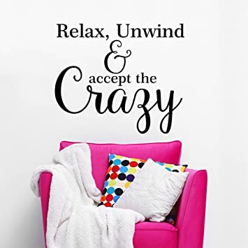 Amazon Com Relax Unwind And Accept The Crazy Funny Home And