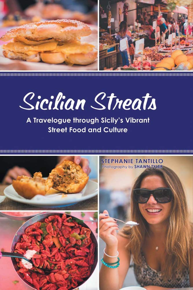 91a93eb97f7c Sicilian Streats  A Travelogue Through Sicily s Vibrant Street Food and  Culture Paperback – October 16