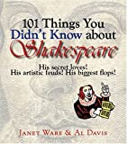 101 Things You Didn't Know about Shakespeare, Janet Ware, 1593372957