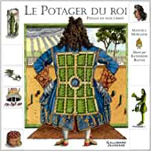 Le potager du roi manuela morgaine katherine baxter 9782070548385 books - Le potager du roi ...
