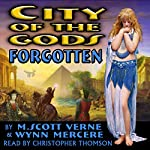 City of the Gods: Forgotten | M. Scott Verne,Wynn Mercere