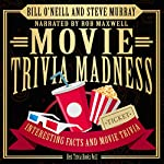 Movie Trivia Madness: Interesting Facts and Movie Trivia: Best Trivia, Book 1 | Bill O'Neill,Steve Murray