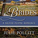 A Silver Plume Romance: Mail-Order Brides of Colorado, Book 1 Audiobook by Julie Pollitt Narrated by Leonor A. Woodworth