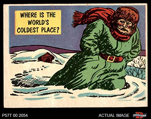 1957 Topps Isolation Booth # 17 World's Coldest Place (Card) Dean's Cards 5 - EX -