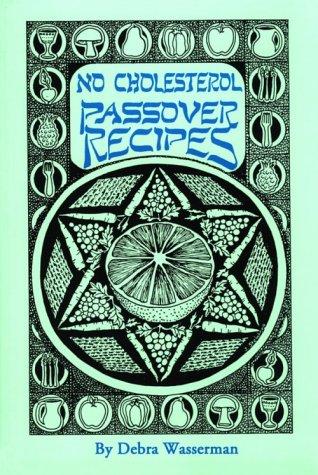 No Cholesterol Passover Recipes by Debra Wasserman