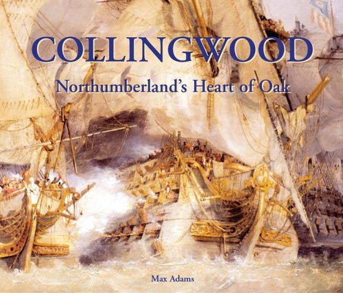 Collingwood: Northumberland's Heart of Oak