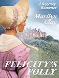 FELICITY'S FOLLY: A Sweet, Clean Regency Romance