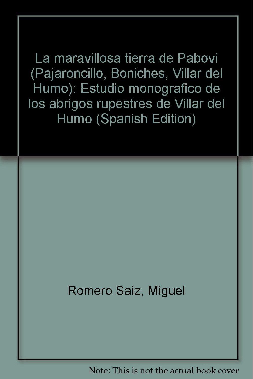 Amazon.com: La maravillosa tierra de Pabovi (Pajaroncillo, Boniches, Villar del Humo): Estudio monográfico de los abrigos rupestres de Villar del Humo ...