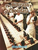 The Biography of Chocolate, Adrianna Morganelli, 0778725170