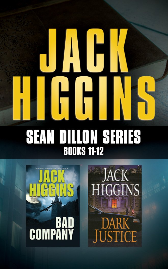 Download Jack Higgins - Sean Dillon Series: Books 11-12: Bad Company, Dark Justice pdf