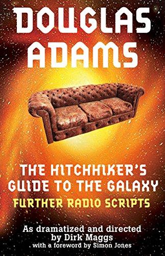 The Hitchhiker's Guide to the Galaxy Radio Scripts Volume 2: The Tertiary, Quandary and Quintessential Phases (Hitchhikers Guide To The Galaxy Radio Show)