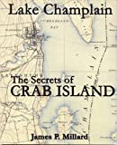 The Secrets of Crab Island, James P. Millard, 0974985406
