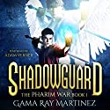 Shadowguard: Pharim War Book 1 Audiobook by Gama Ray Martinez Narrated by Adam Verner