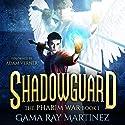 Shadowguard: Pharim War Book 1 Audiobook by Gama Ray Martinez Narrated by Adam Verner