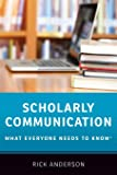 Scholarly Communication: What Everyone Needs to Know®
