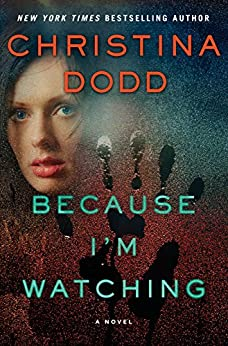 Because I'm Watching: A Novel (The Virtue Falls Series Book 3) by [Dodd, Christina]