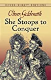She Stoops to Conquer (Dover Thrift Editions), Oliver Goldsmith, 0486268675
