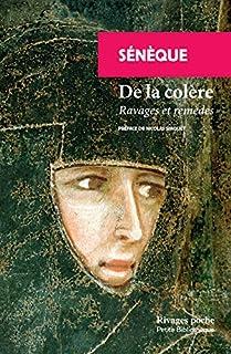 De la colère : ravages et remèdes, Sénèque (0004 av. J.-C.-0065)