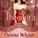 Theodora: Lady Archer's Creed, Book 1 Audiobook by Christina McKnight Narrated by Virginia Ferguson