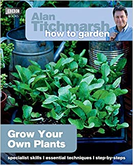 Alan Titchmarsh How to Garden Grow Your Own Plants Amazoncouk