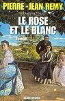Le rose et le blanc par Rémy