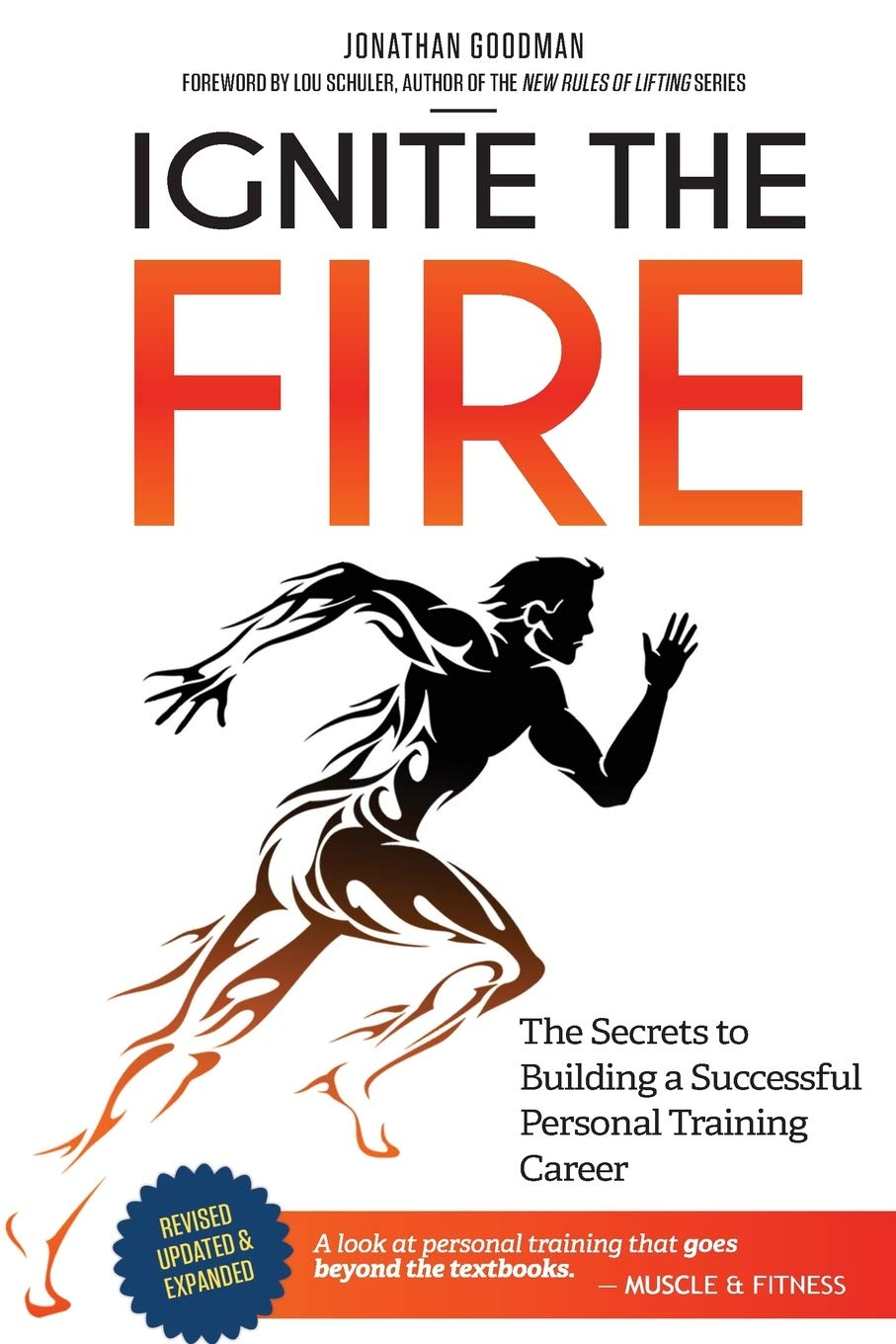 Image for Ignite the Fire: The Secrets to Building a Successful Personal Training Career (Revised, Updated, and Expanded)