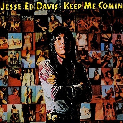 JESSE ED DAVIS - Keep Me Comin