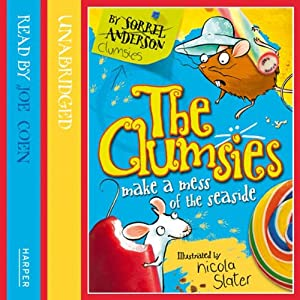 The Clumsies (2): The Clumsies Make a Mess of the Seaside Audiobook