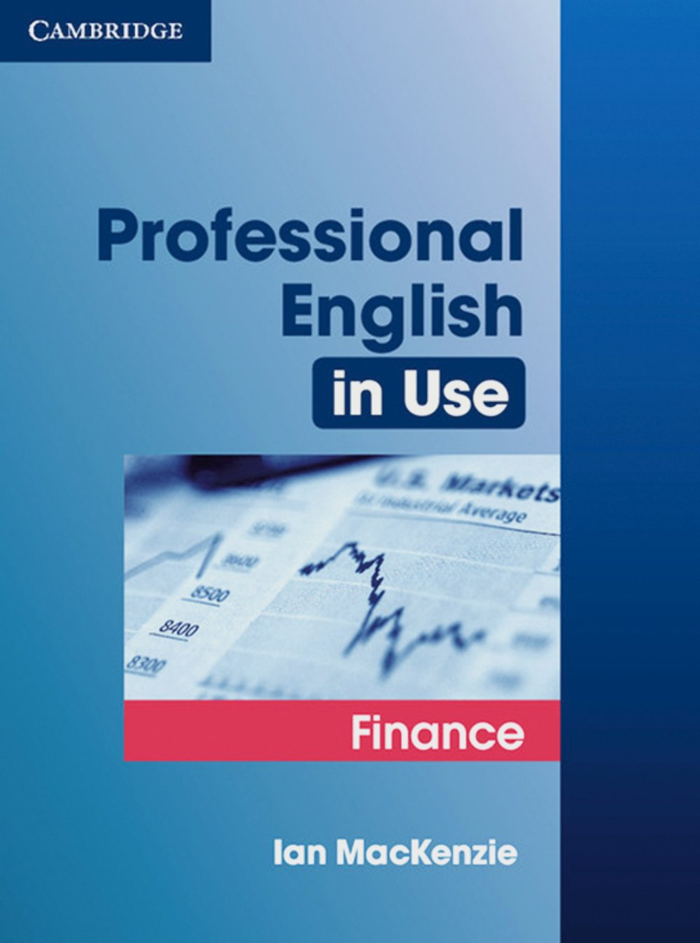 Professional English in Use Finance: Edition with answers
