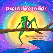 Frog Catching Twilight (Twilight Expedition Book 1)