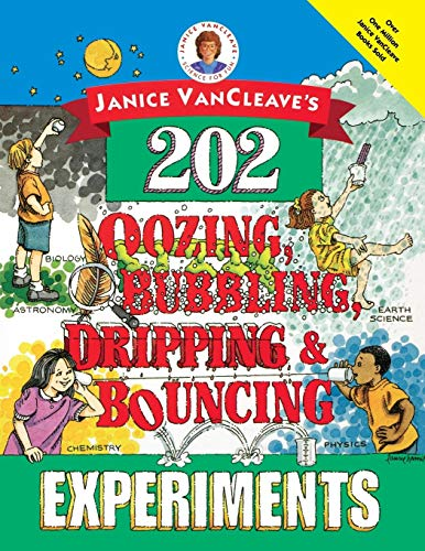 Janice VanCleave's 202 Oozing, Bubbling, Dripping, and Bouncing - Mud Bubbling