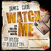 Watch me: Ich werde es wieder tun (Jefferson Winter 2) | James Carol
