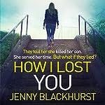 How I Lost You | Jenny Blackhurst