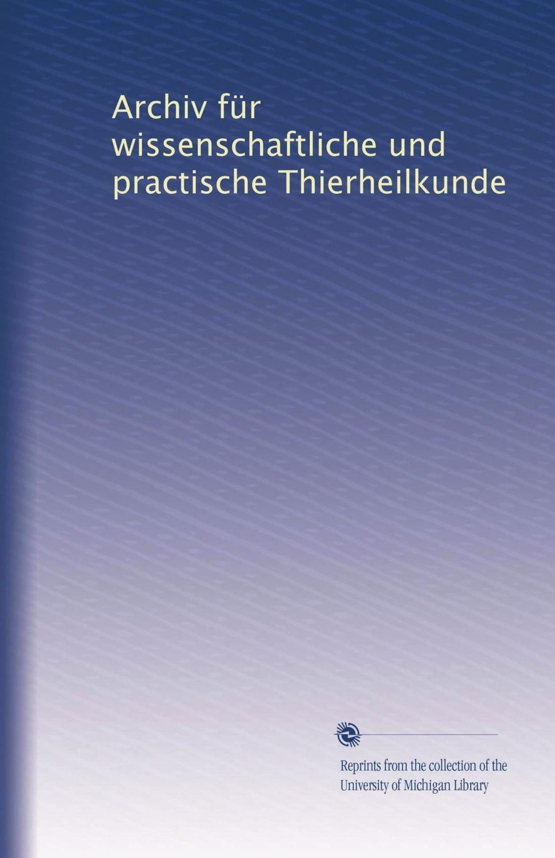 Archiv für wissenschaftliche und practische Thierheilkunde (Volume 41) (German Edition) PDF