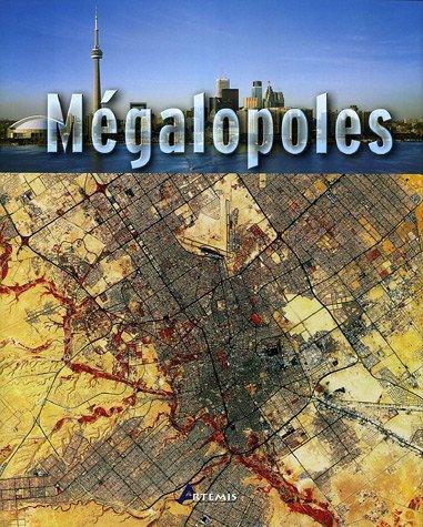 Mégalopoles Relié – 1 octobre 2005 Artémis Editions Artémis 2844163955 749782844163950