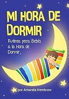 Mi Hora De Dormir / My Bedtime Spanish Edition:
