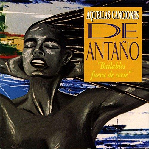 ... Aquellas Canciones de Antano: .