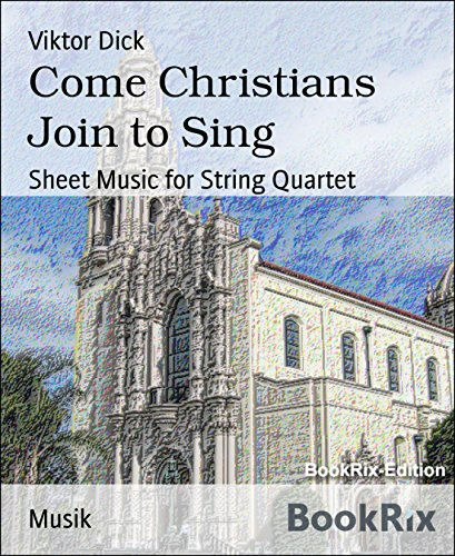 Come Christians Join to Sing: Sheet Music for String Quartet (English Edition)