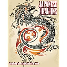 Japanese Dragons Coloring Book For Adults & Kids (Super Fun Coloring Books For Kids) (Volume 50)