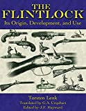 img - for The Flintlock: Its Origin, Development, and Use book / textbook / text book