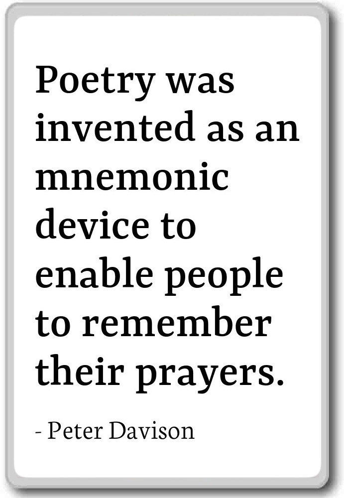 Poetry was invented as an mnemonic device to ... - Peter Davison quotes fridge magnet, White